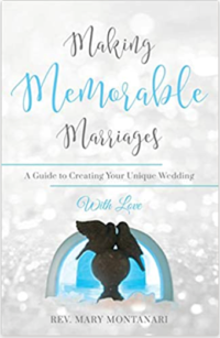 Making Memorable Marriages by Mary Montanari